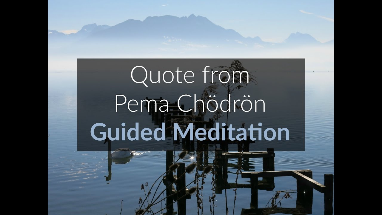 Pema Chodron Quotes Quote From Pema Chödrön  Guided Meditation  Youtube