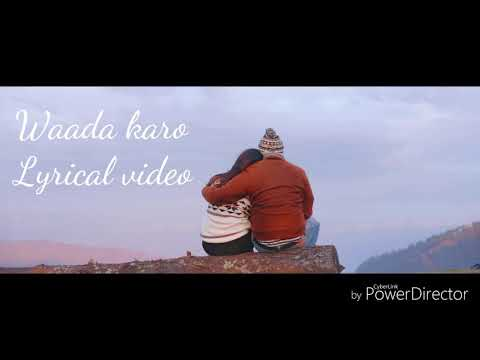 Waada Karo ( Lyrical video)