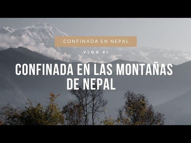 VLOG #1 | Confinada en las montañas de Nepal 🇳🇵
