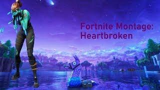 Fortnite Montage: Heartbroken (im a bot)