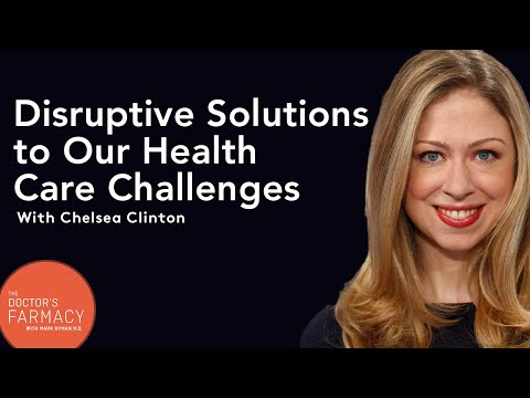 Disruptive Solutions to Our Health Care Challenges with Chelsea Clinton
