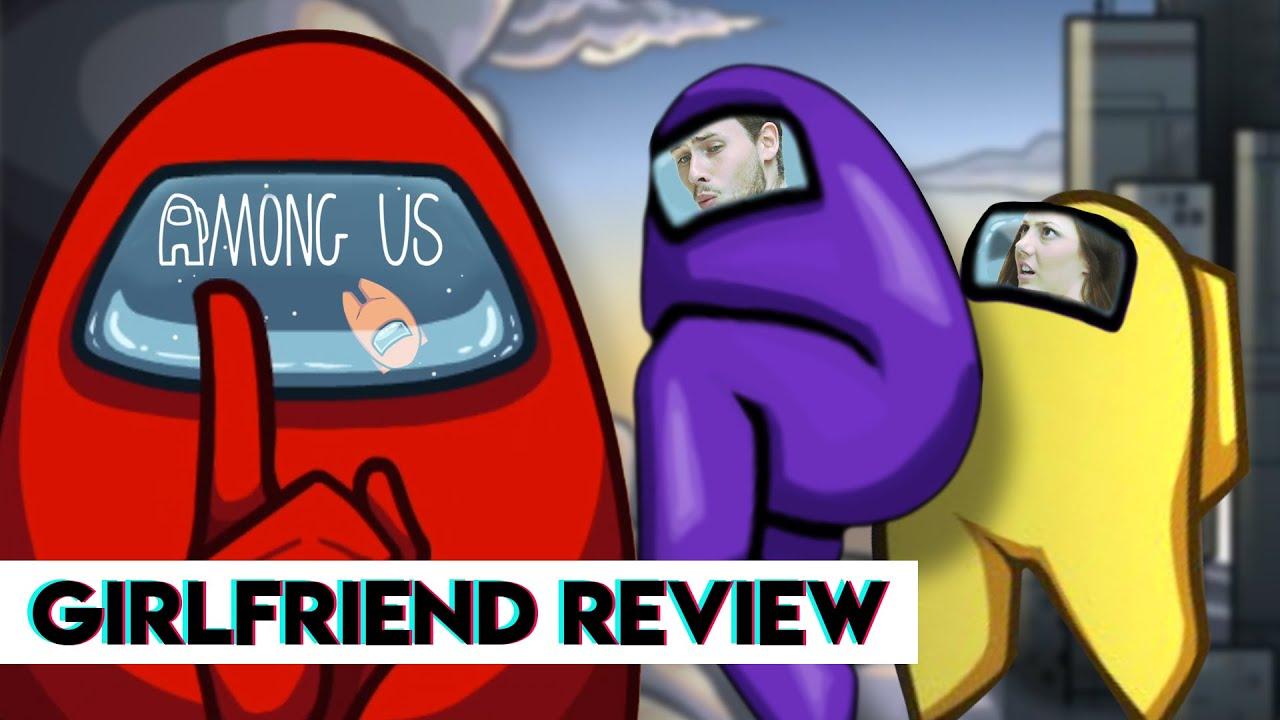 Among Us   Girlfriend Reviews