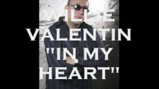 WILLIE VALENTIN--IN MY HEART