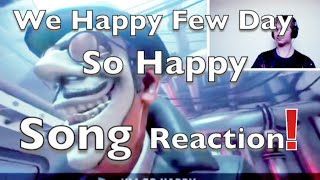 We Happy Few Day Song | So Happy | Reaction