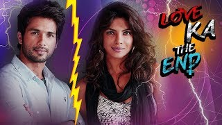 The Secret Break Up Story Of Shahid Kapoor & Priyanka Chopra | Love Ka The End