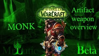 World Of Warcraft: Legion - MONK Artifact Weapon overview - Mr. Lutic