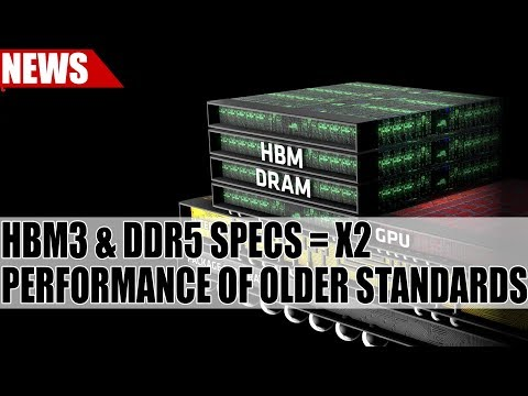 HBM3 & DDR5 Specs Show Twice The Performance Of Older Standards