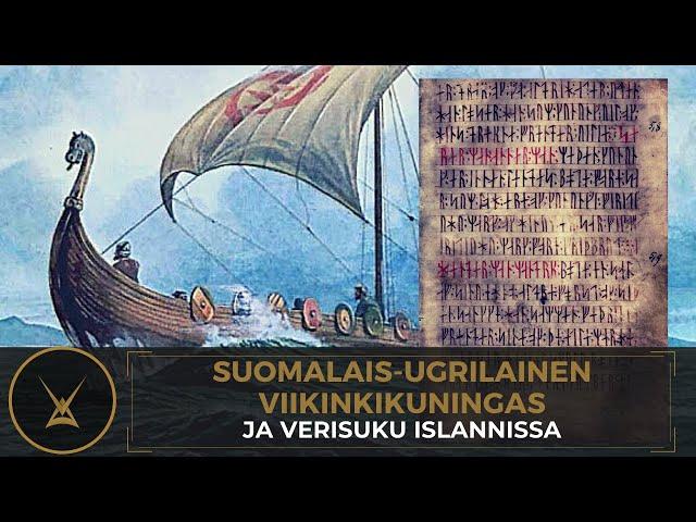 Totuus Pohjolasta - Suomalais-ugrilainen viikinkikuningas ja verisuku Islannissa
