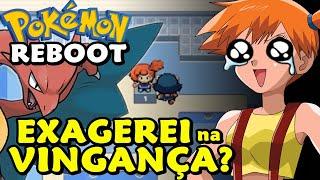Pokémon Reboot (Detonado Monotype - Parte 3) - A Vingança Nunca é Plena...