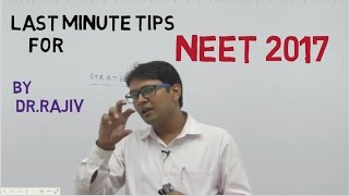NEET LAST MINUTE TIPS BY DR RAJIV 100% SELECTION GUARNTEED