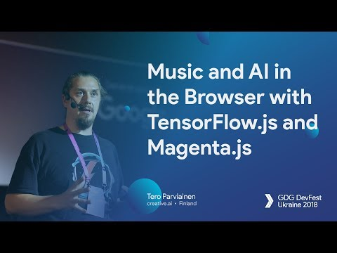 Music and AI in the Browser with TensorFlow js and Magenta js – Tero Parviainen
