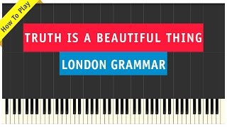 London Grammar - Truth is a Beautiful Thing - Piano Cover (How To Play Tutorial)