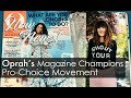 Now News! Oprah Magazine Supports Shout Your Abortion