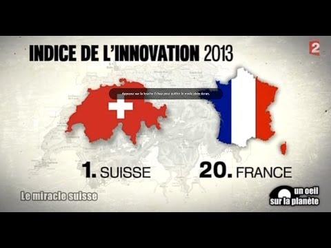 Un oeil sur la planète : Le Miracle Suisse (ou pourquoi la Suisse domine la France)