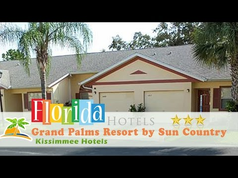 Grand Palms Resort By Sun Country Villas - Kissimmee Hotels, Florida