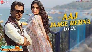 Aaj Jaage Rehna - Lyrical | Motichoor Chaknachoor | Nawazuddin Siddiqui & Athiya Shetty