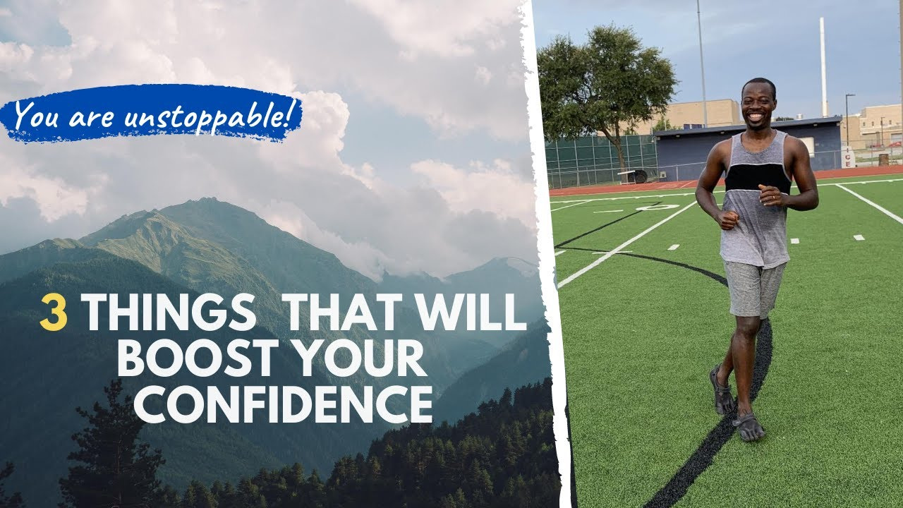 Three things that will boost your confidence