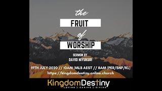 The Fruit of Worship | David Niyukuri | KingdomDestiny