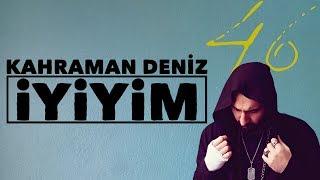 Kahraman Deniz - İyiyim (Official Audio).mp3