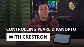 Controlling Pearl & Panopto with Crestron