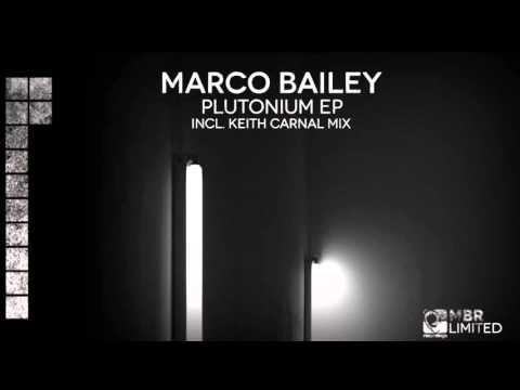Marco Bailey - Plutonium (Keith Carnal remix) [MBR Limited]