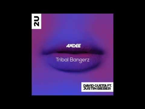 David Guetta ft Justin Bieber - 2U ( Axdee Tribal Bangerz ).MP3 320 kbps