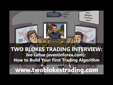 Ivo Luhse - How to Build Your First Trading Algorithm
