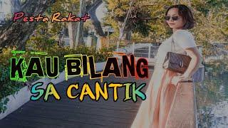 Lagu Pesta Rakat • KAU BILANG SA CANTIK • By Ricky Rongan x Papa J    Remix Terbaru 2021