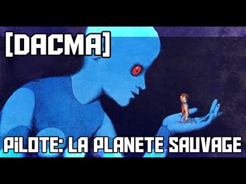[DACMA] Pilote - La Planète Sauvage (1973)