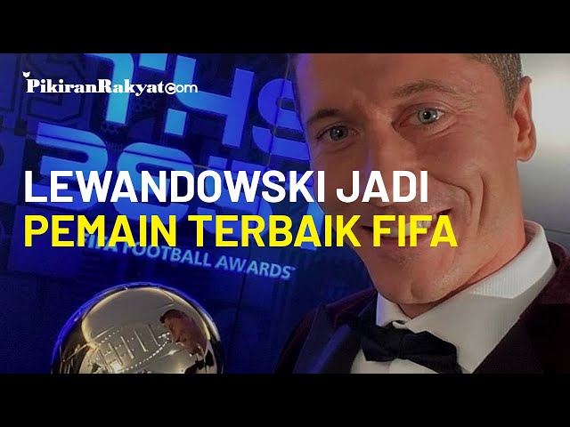 Jadi Pemain Terbaik FIFA, Robert Lewandowski Olok-olok Lionel Messi dan Cristiano Ronaldo