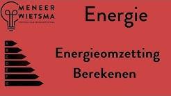Natuurkunde uitleg Energie 8: Energieomzetting berekenen