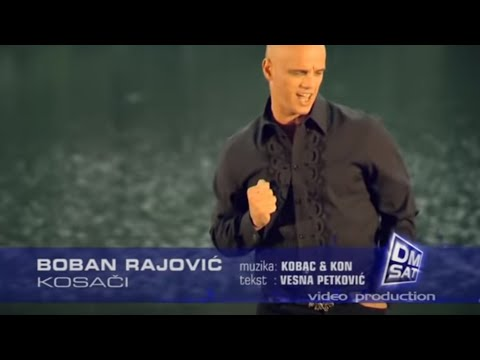 BOBAN RAJOVIC - KOSACI (OFFICIAL VIDEO)