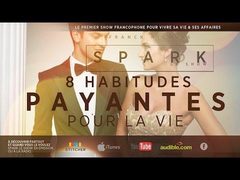 8 habitudes inconfortables et payantes  - SPARK LE SHOW -  Franck Nicolas