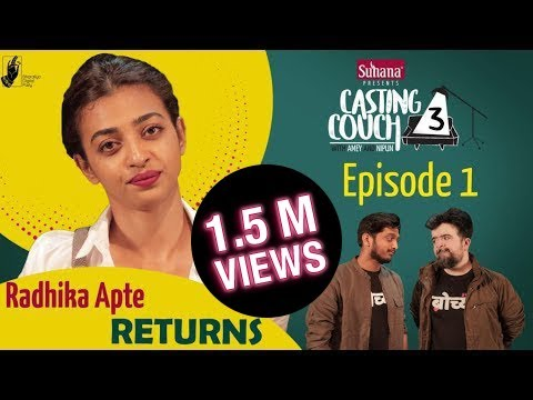 Casting Couch S3E1 Radhika Apte RETURNS with Amey & Nipun |