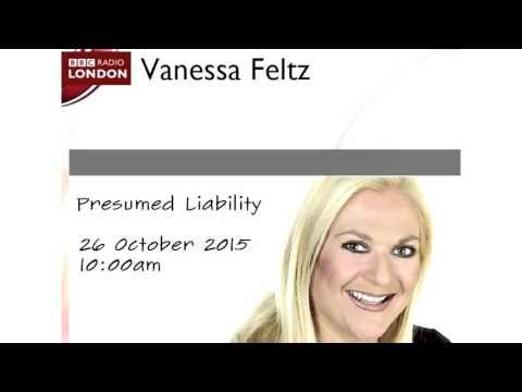 BBC Radio London: Vanessa Feltz show - Presumed liability