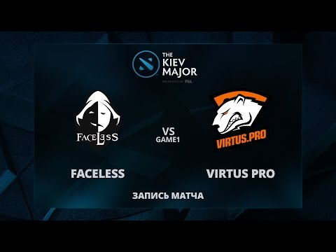 Faceless vs VirtusPro, Game 1, The Kiev Major Group Stage