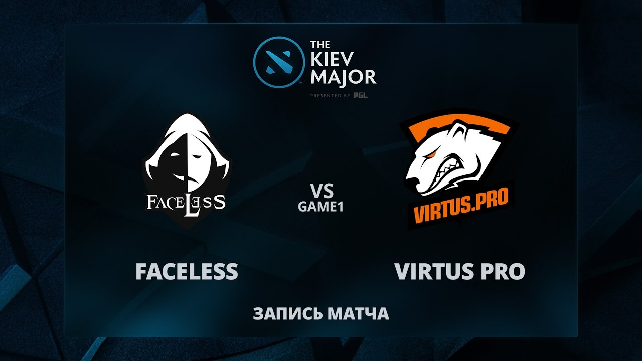 Faceless vs VirtusPro, Game 1, The Kiev Major Group Stage