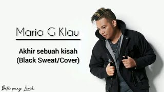 Black Sweet - Akhir Sebuah Kisah (Slow Version) Cover by Mario G Klau (Lirik)