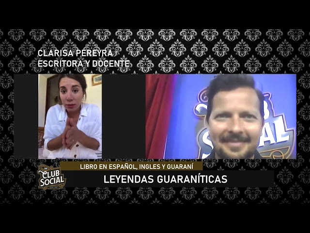CLUB SOCIAL - CLARISA PEREYRA - LIBRO DE LEYENDAS EN GUARANÍ ESPAÑOL E INGLÉS