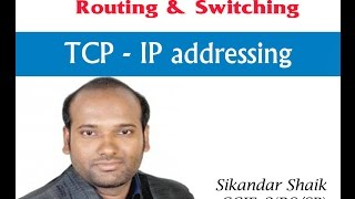TCP-IP Addressing - Video By Sikandar Shaik || Dual CCIE (RS/SP) # 35012