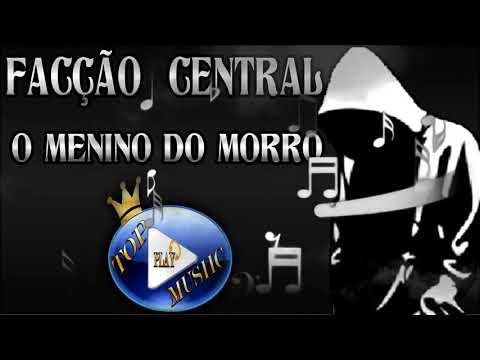 facÇÃo-central---o-menino-do-morro-♪(letra-download)♫
