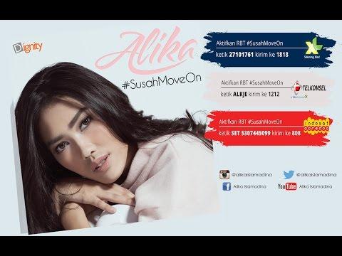 Alika - #SusahMoveOn (Official MV)