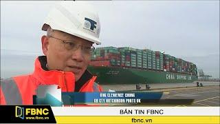 Con tàu container lớn nhất thế giới cập cảng Anh