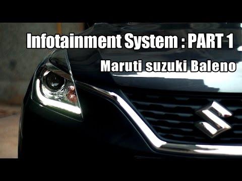 Maruti Suzuki Baleno : Infotainment System : Part 1