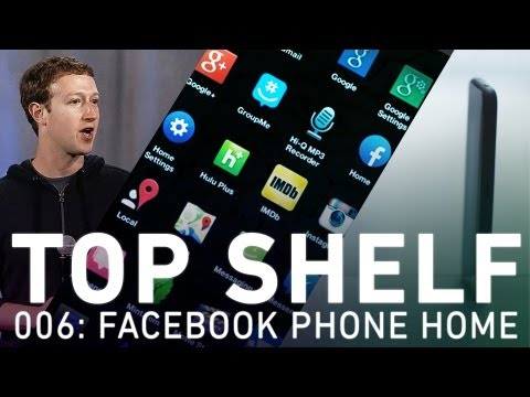 Top Shelf: Facebook Phone Home
