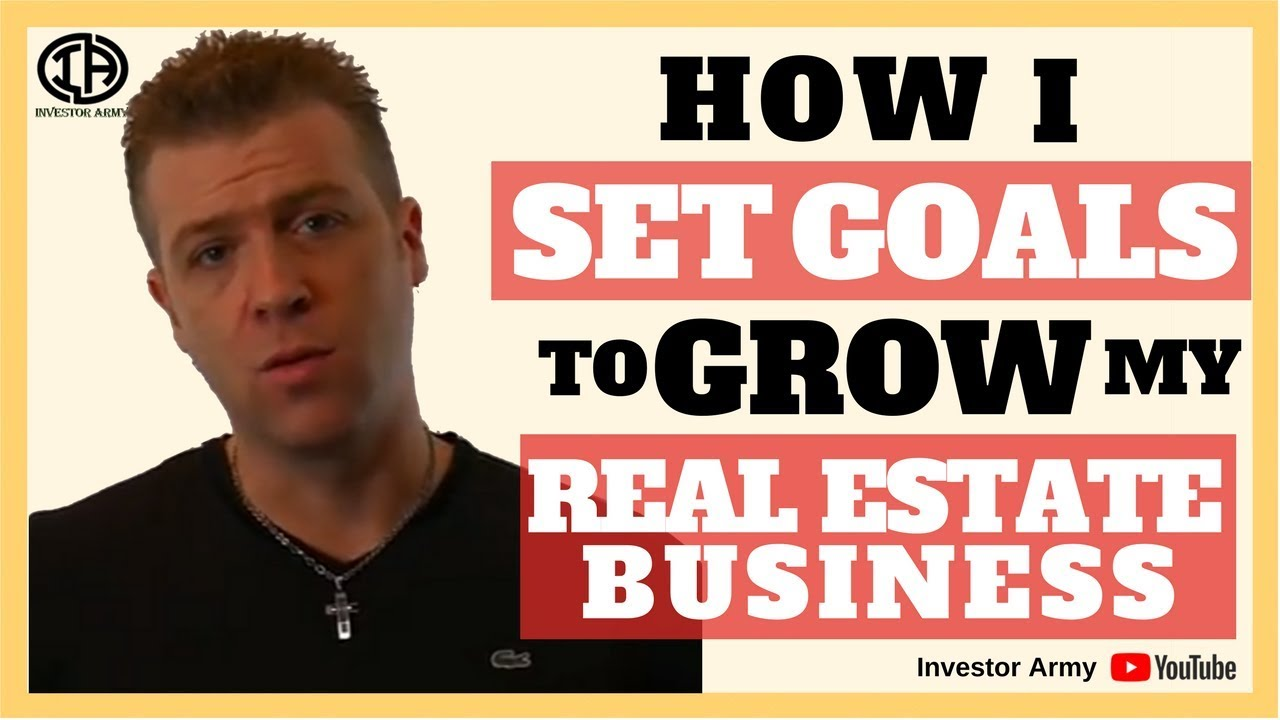 How I Set GOALS to GROW my Real Estate Business