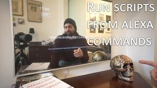 Smart Mirror Part 2: Running Scripts from Alexa Commands