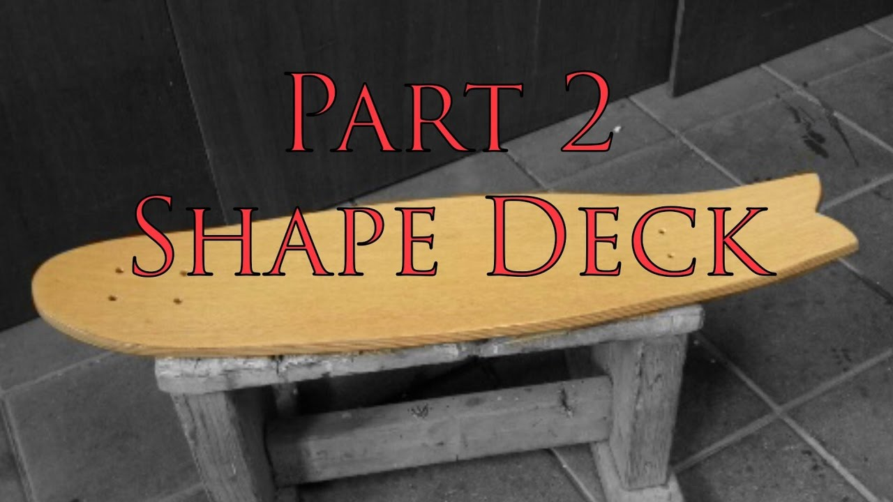 PART 2 - How to make Electric longboard - Deck - YouTube