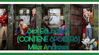 SEX EDUCATION (Spoilers) - Miller Andrews (Crespo Prod Cine)