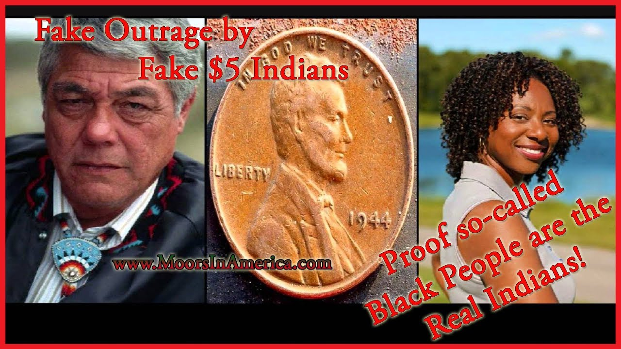 5 Dollar Indians Fake The Real Modern African Americans Proof